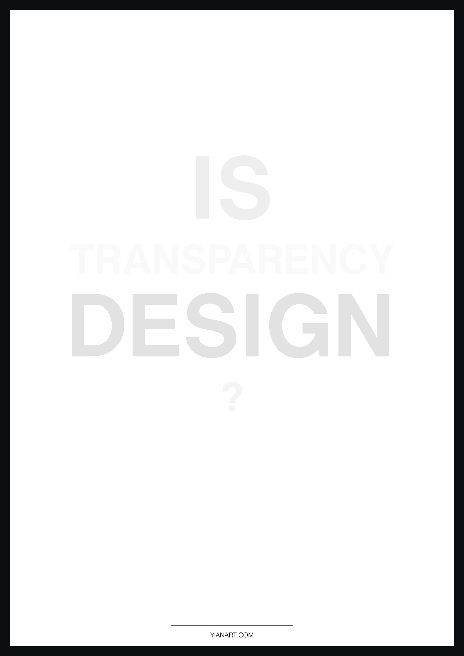 Graphic Design Posters_Is transparency design